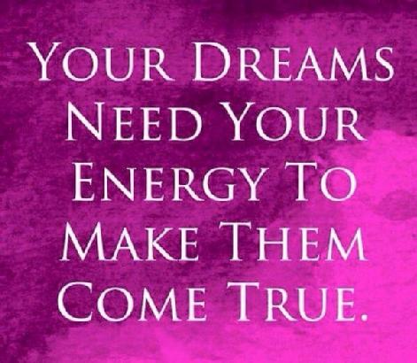 Your Dreams Need Energy